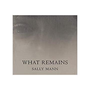Sally Mann: What Remains